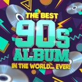 The Best 90s Album In The World...Ever! de Various Artists