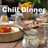 Chill Dinner by Various Artists