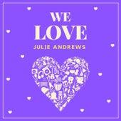 We Love Julie Andrews by Julie Andrews