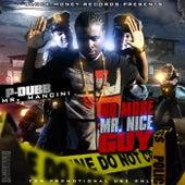 No More Mr. Nice Guy by P-Dubb Mancini