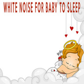 WHITE NOISE FOR BABY TO SLEEP by Color Noise Therapy
