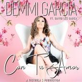Con Tu Amor (feat. David Lee Garza) de Demmi Garcia