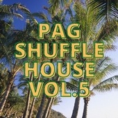Pag Shuffle House Vol.5 by Various Artists