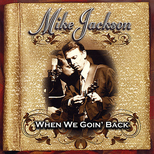 When We Goin' Back by Mike Jackson
