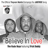Believe in Love: The Official Trayvon Martin Campaign for Justice Song (feat. Trick Daddy) de Rude Boys