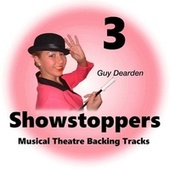 Showstoppers 3 - Musical Theatre Backing Tracks by Guy Dearden