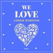 We Love Lonnie Donegan, Vol. 1 di Lonnie Donegan