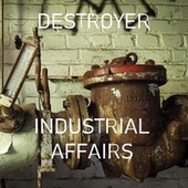 Industrial Affairs by Destroyer