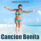 Cancion Bonita von Somos del Barrio