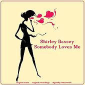 Somebody Loves Me by Shirley Bassey