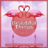 Beautiful Things, Vol. 4 (A Collection of Lounge & Chill out Grooves) de Various Artists