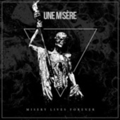 Misery Lives Forever by Une Misère