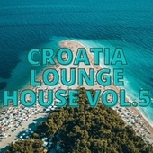 Croatia Lounge House Vol.5 de Various Artists