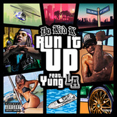 Run It Up (feat. Yung L.A.) de Da Kid K