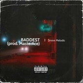 Baddest by $noxx Melodic