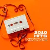 2010 Hits Mixtape von Various Artists