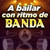 A Bailar Con Ritmo De Banda by Various Artists