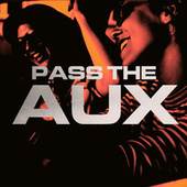 Pass The Aux by Various Artists