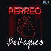 Perreo & Bellaqueo Vol. 4 de Various Artists