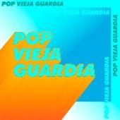 Pop vieja guardia de Various Artists