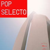 Pop Selecto Vol. 4 by Various Artists