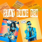 Stay Dung Deh by Leftside