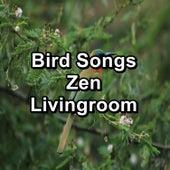 Bird Songs Zen Livingroom fra Nature