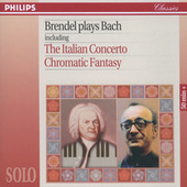 Brendel Plays Bach including The Italian Concerto & Chromatic Fantasy by Alfred Brendel