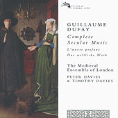 Dufay: Complete Secular Music de The Medieval Ensemble Of London