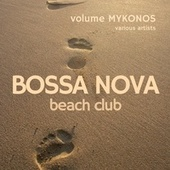 Bossa Nova Beach Club, Volume Mykonos de Various Artists