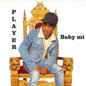 Baby Mi by Player