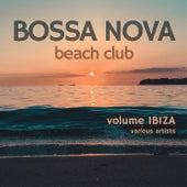 Bossa Nova Beach Club, Volume Ibiza de Various Artists