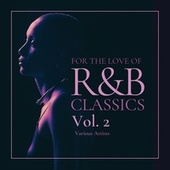 For the Love of R&b Classics, Vol. 2 by Various Artists