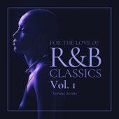 For the Love of R&b Classics, Vol. 1 de Various Artists