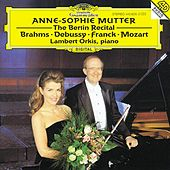 Anne-Sophie Mutter - The Berlin Recital by Anne-Sophie Mutter