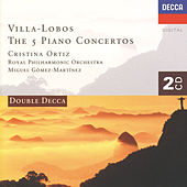 Villa-Lobos: The Five Piano Concertos de Cristina Ortiz