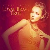 Loyal Brave True fra Vikki Leigh