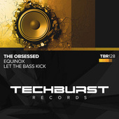Equinox / Let The Bass Kick de The Obsessed