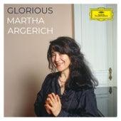 Glorious Martha Argerich von Martha Argerich