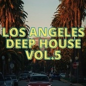Los Angeles Deep House Vol.5 by Various Artists