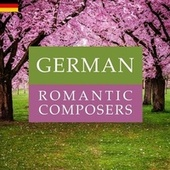 German Romantic Composers by Various Artists