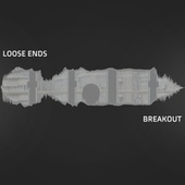 Breakout by Loose Ends