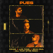 Pues (All That MTRS Remix) by R3HAB, Luis Fonsi