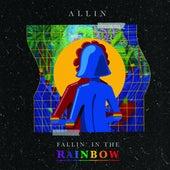 Fallin In The Rainbow by Allin