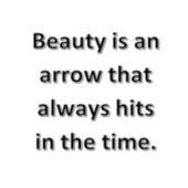 Beauty Is An Arrow That Always Hits In The Time von Raul Mainer Racaj