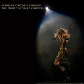 Fearless (Taylor's Version): The From The Vault Chapter by Taylor Swift