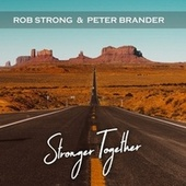 Stronger Together by Rob Strong