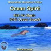 Ocean Spirit - 432 Hz Music With Ocean Sounds von Dreamflute Dorothée Fröller