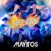 Tres Tiros de Los Mayitos De Sinaloa