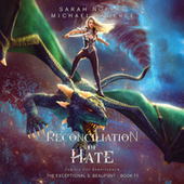 Reconciliation of Hate - The Exceptional S. Beaufont, Book 11 (Unabridged) di Sarah Noffke